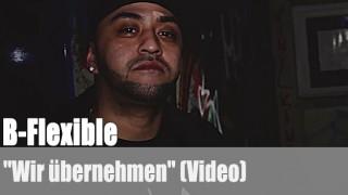 """B-Flexible: """"Wir übernehmen"""" (Videopremiere)"""