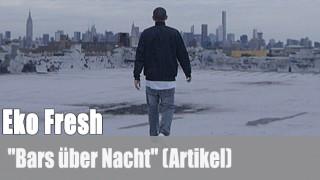 """Eko Fresh: """"Bars über Nacht"""" (Artikel)"""
