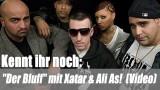 """Kennt Ihr noch: """"Der Bluff"""" mit Xatar & Ali As! (Video)"""