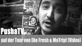 PushaTV: auf der Tour von Eko Fresh & MoTrip! (Video)