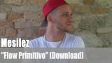 "Mesilez: ""Flow Primitivo"" (Download)"