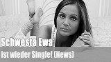 Schwesta Ewa: ist wieder Single! (News)