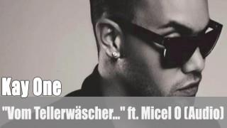 """Kay One: """"Vom Tellerwäscher zum Millionär"""" ft. Micel O (Audio)"""