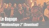 "Le Bagage: ""Weekendtape 2"" (Download)"