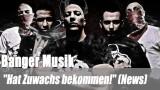 """Banger Musik: """"Hat Zuwachs bekommen!"""" (News)"""