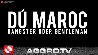 Dú Maroc – Gangster oder Gentleman (Video)